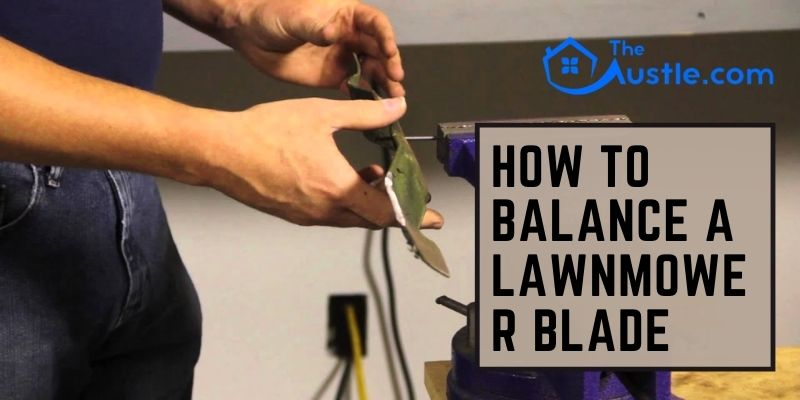 How To Balance A Lawnmower Blade