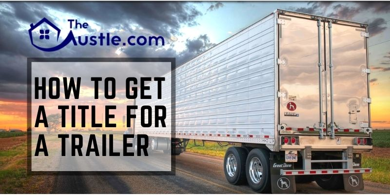 How To Get A Title For A Trailer