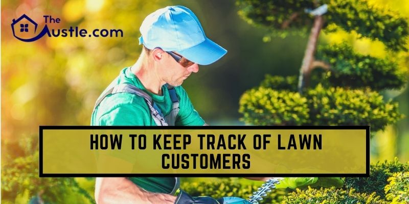 How to Keep Track of Lawn Customers
