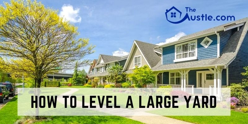 How To Level A Large Yard