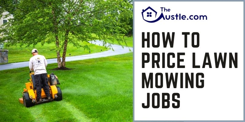 How To Price Lawn Mowing Jobs