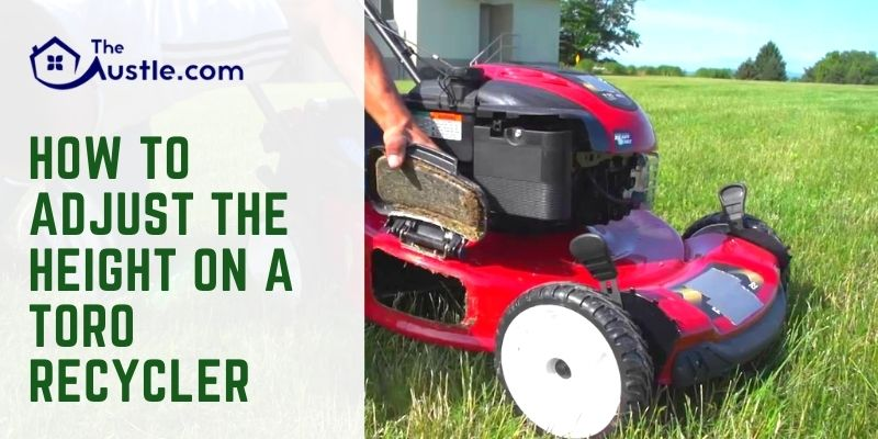 How to Adjust the Height on a Toro Recycler