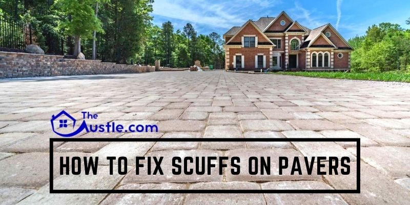 How To Fix Scuffs On Pavers