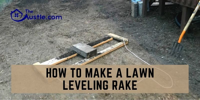 How To Make A Lawn Leveling Rake