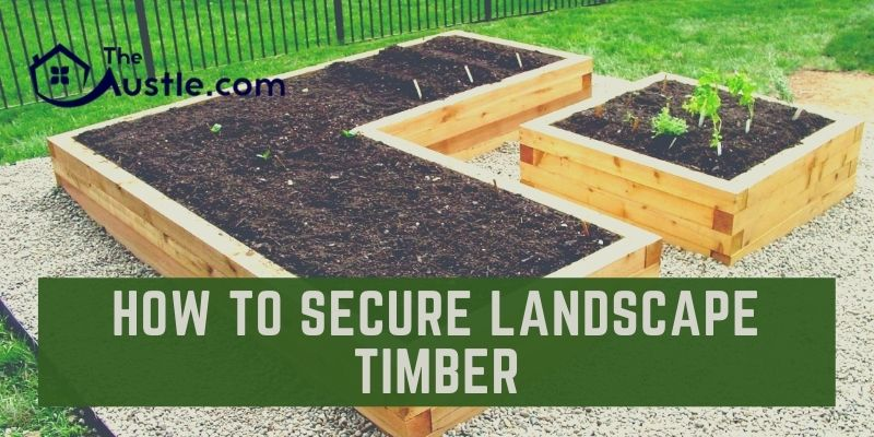 How to Secure Landscape Timber