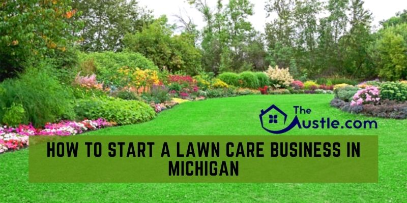 How To Start A Lawn Care Business In Michigan