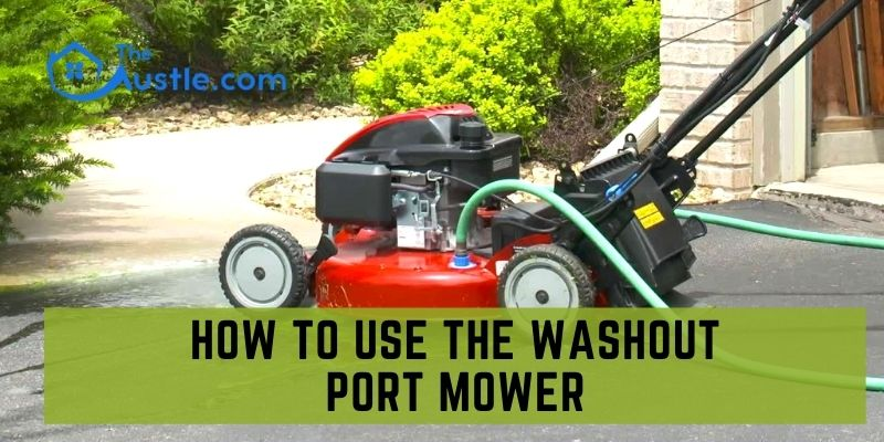 How to Use the Washout Port Mower