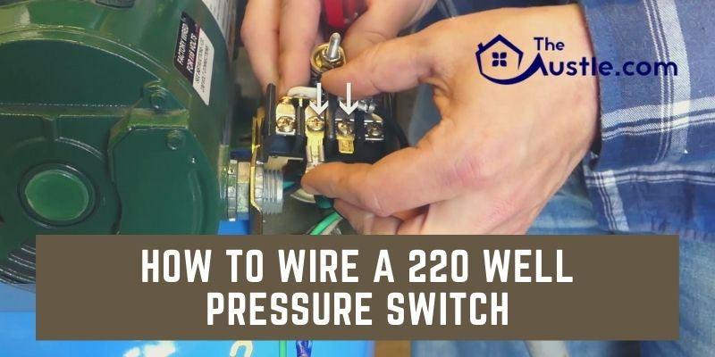 How To Wire a 220 Well Pressure Switch