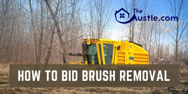 How To Bid Brush Removal