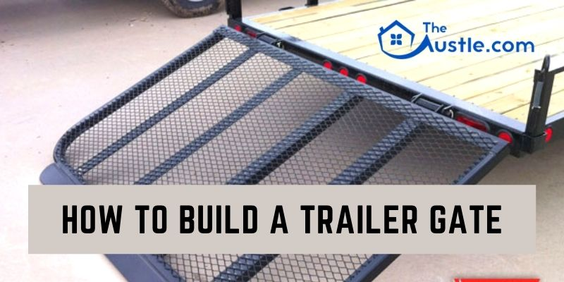 How To Build A Trailer Gate