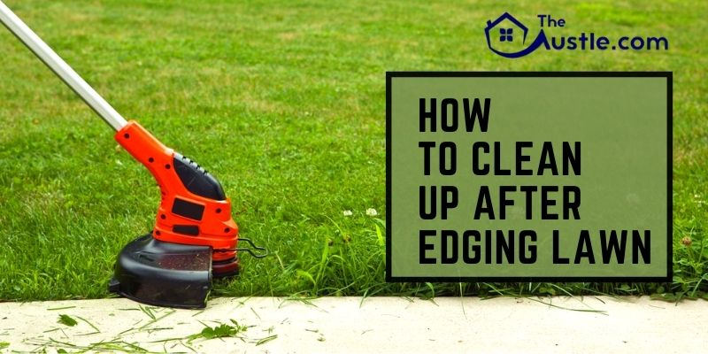 How To Clean Up After Edging Lawn