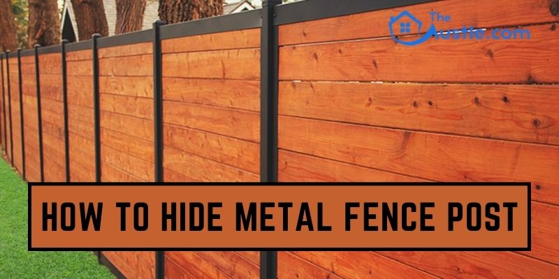 How To Hide Metal Fence Post