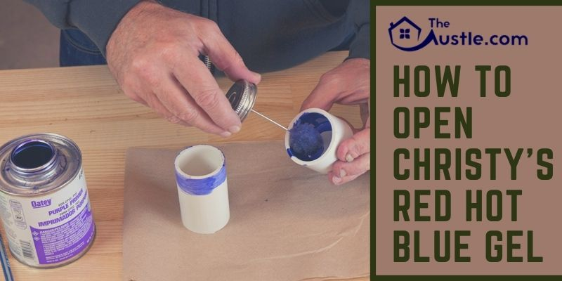 How to Open Christy's Red Hot Blue Gel