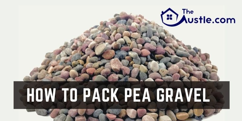 How To Pack Pea Gravel