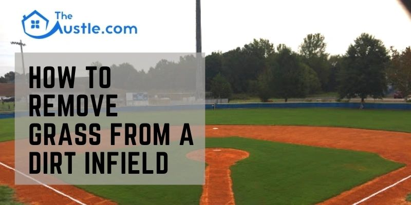 How To Remove Grass From A Dirt Infield