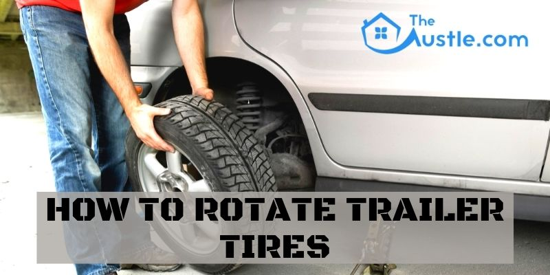 How To Rotate Trailer Tires