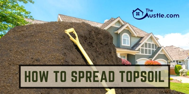 How to Spread Topsoil-