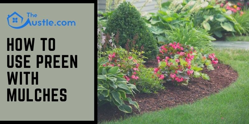 How To Use Preen With Mulches