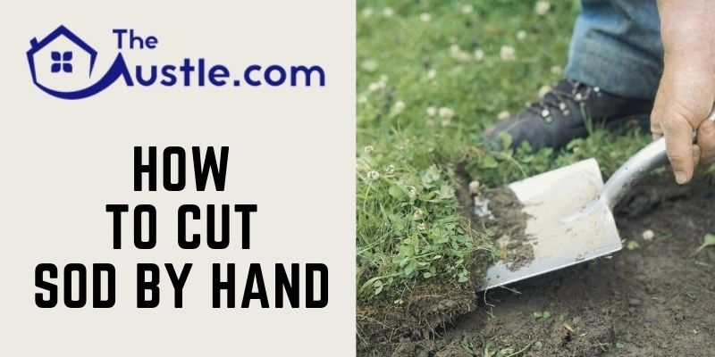 How to Cut Sod by Hand