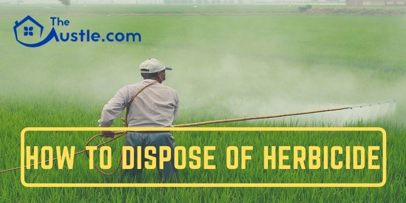 How to Dispose of Herbicide