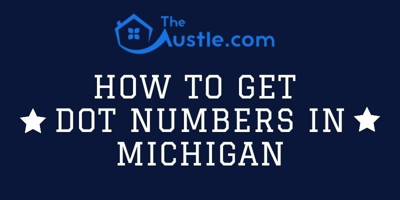 How to Get DOT Numbers in Michigan