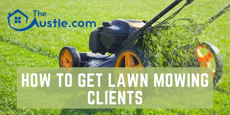 How To Get Lawn Mowing Clients