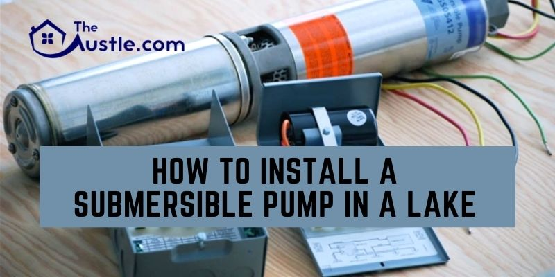 How To Install A Submersible Pump In A Lake