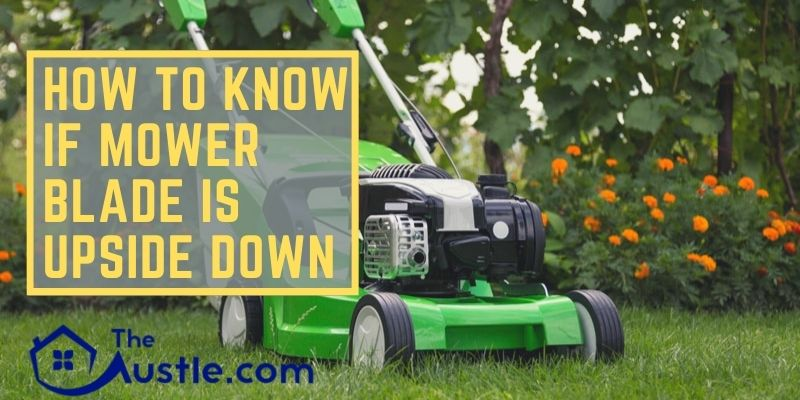 how to know if mower blade is upside down