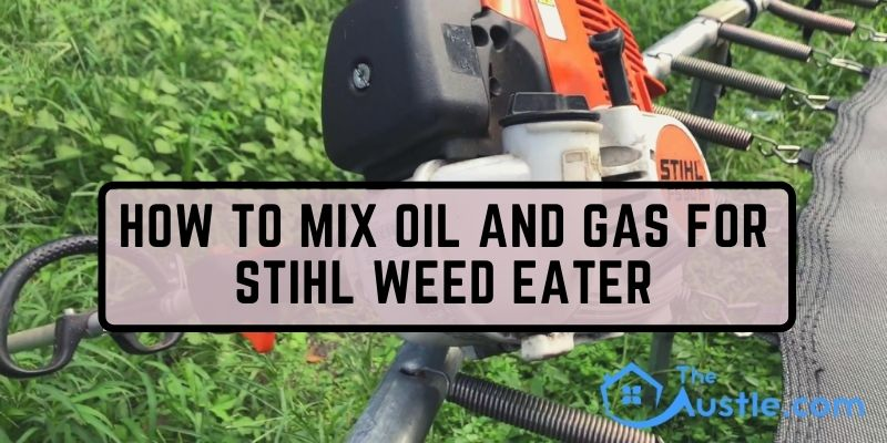 How to Mix Oil and Gas for STIHL Weed Eater