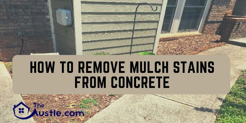 How To Remove Mulch Stains From Concrete