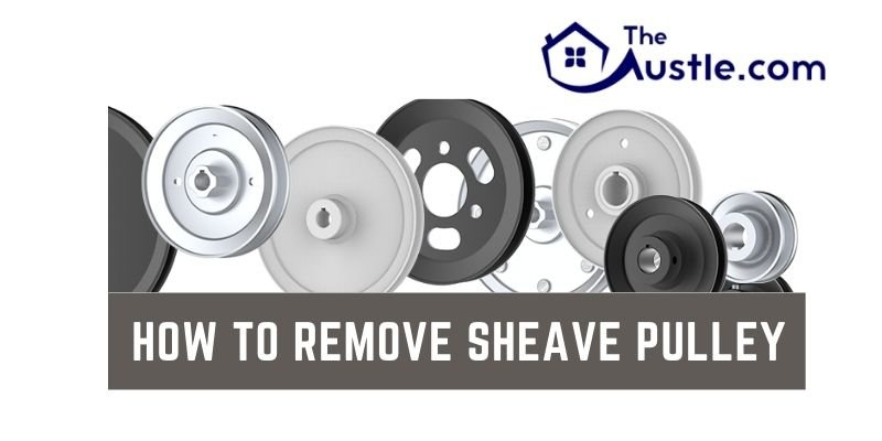 How To Remove Sheave Pulley