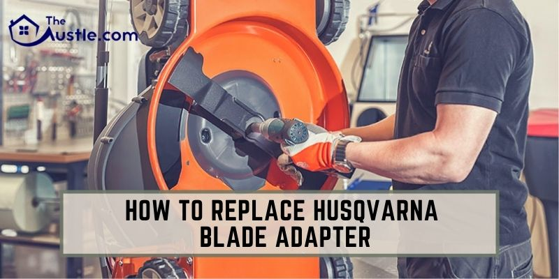 How To Replace Husqvarna Blade Adapter