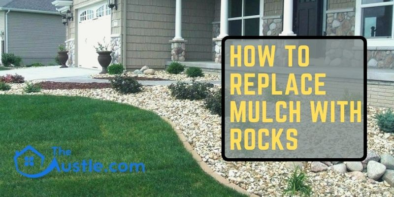 how to replace mulch with rocks