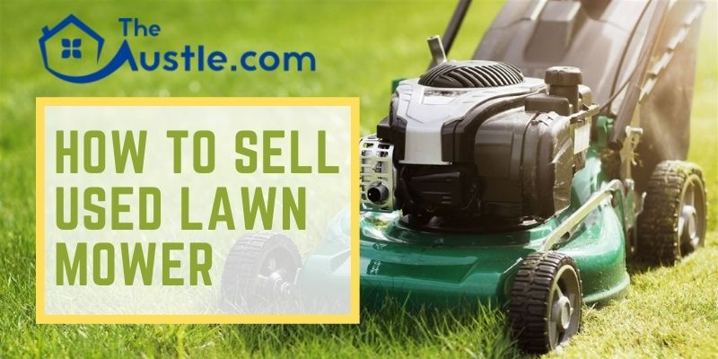 How To Sell Used Lawn Mower