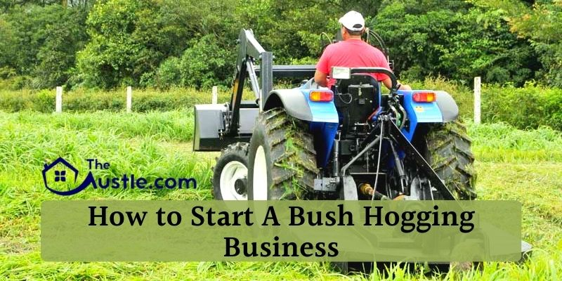 How to Start A Bush Hogging Business
