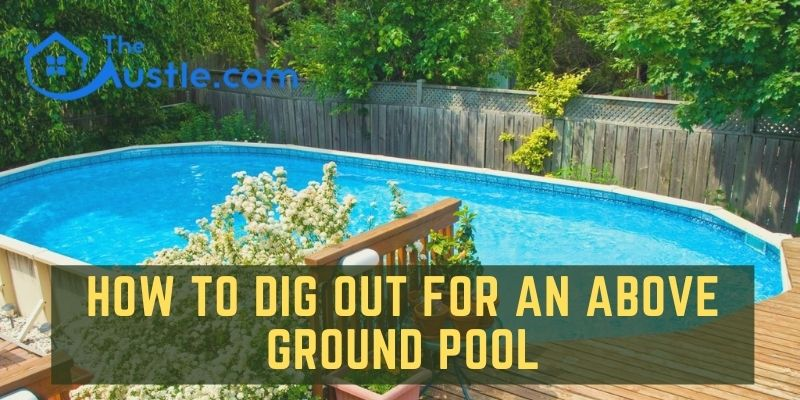 how to dig out for an above ground pool