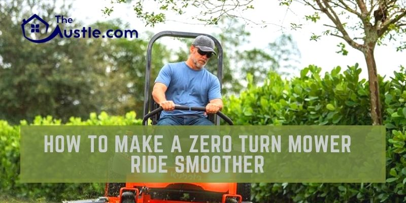 How To Make a Zero Turn Mower Ride Smoother