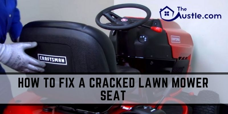 How to Fix a Cracked Lawn Mower Seat
